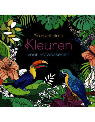 KLEURBOEK VOLWASSENEN TROPICAL BIRDS